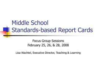 Middle School  Standards-based Report Cards