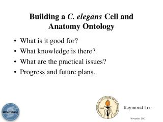 Building a  C. elegans  Cell and Anatomy Ontology