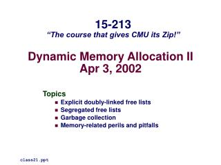 Dynamic Memory Allocation II Apr 3, 2002