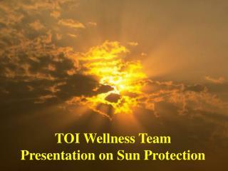TOI Wellness Team Presentation on Sun Protection