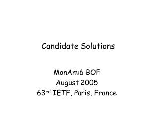 Candidate Solutions