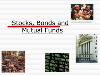 Stocks, Bonds and Mutual Funds