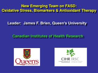 New Emerging Team on FASD: Oxidative Stress, Biomarkers & Antioxidant Therapy