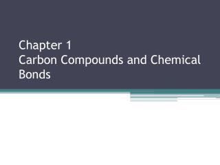 Chapter 1 Carbon Compounds and Chemical Bonds