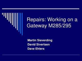 Repairs: Working on a Gateway M285/295