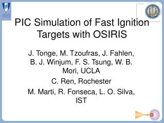 PIC Simulation of Fast Ignition Targets with OSIRIS