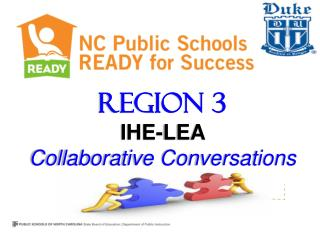 Region 3 IHE-LEA  Collaborative Conversations