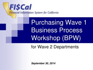 Purchasing Wave 1 Business Process Workshop (BPW)