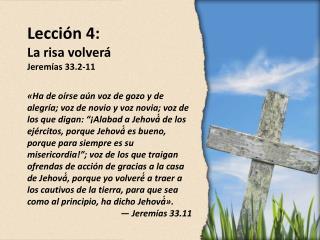 Lección 4: La risa volverá Jeremías 33.2-11