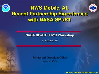 NWS Mobile, AL  Recent Partnership Experiences with NASA SPoRT