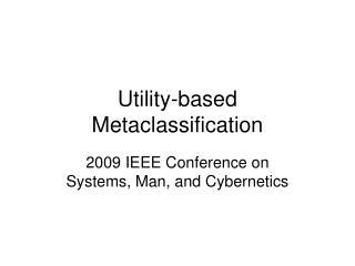 Utility-based Metaclassification