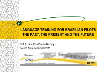 LANGUAGE TRAINING FOR BRAZILIAN PILOTS THE PAST, THE PRESENT AND THE FUTURE