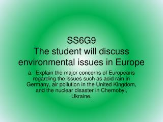SS6G9 The student will discuss environmental issues in Europe
