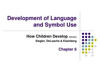 Development of Language and Symbol Use