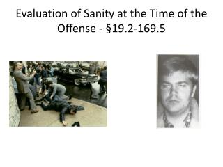 Evaluation of Sanity at the Time of the Offense - §19.2-169.5