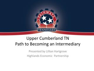 Upper Cumberland TN  Path to Becoming an Intermediary