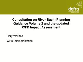 Consultation on River Basin Planning Guidance Volume 2 and the updated  WFD Impact Assessment
