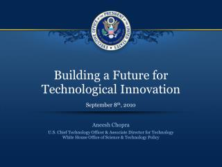 Building a Future for  Technological Innovation