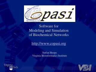 Software for Modeling and Simulation of Biochemical Networks copasi