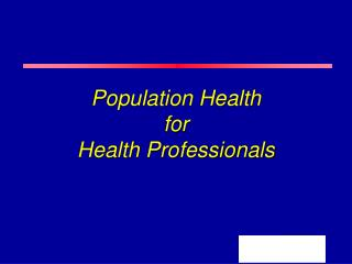Population Health for Health Professionals