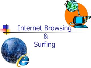 Internet Browsing  &  Surfing