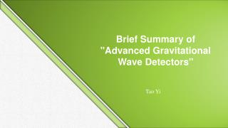 "Brief Summary of ""Advanced Gravitational Wave Detectors"""