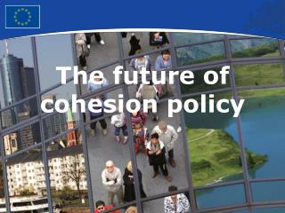 The future of cohesion policy