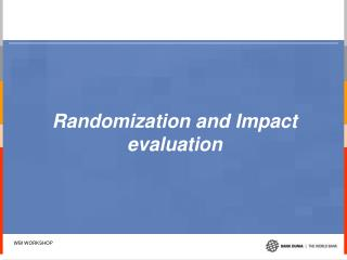 Randomization and Impact evaluation