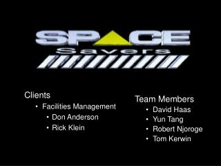 Team Members David Haas Yun Tang Robert Njoroge Tom Kerwin