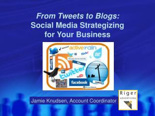 From Tweets to Blogs: Social Media Strategizing  for Your Business