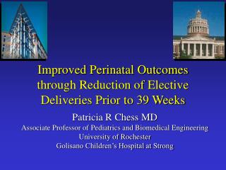 Patricia R Chess MD Associate Professor of Pediatrics and Biomedical Engineering University of Rochester Golisano Childr
