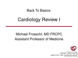 Back To Basics: Cardiology Review I