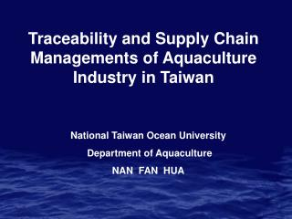 Traceability and Supply Chain Managements of Aquaculture Industry in Taiwan