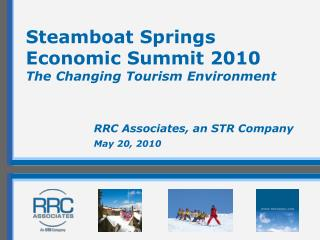 Steamboat Springs Economic Summit 2010 The Changing Tourism Environment