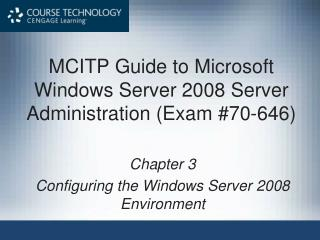 MCITP Guide to Microsoft Windows Server 2008 Server Administration (Exam #70-646)