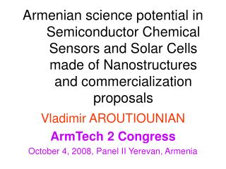 Vladimir AROUTIOUNIAN ArmTech 2 Congress October 4, 2008, Panel II Yerevan, Armenia