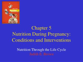 Chapter 5  Nutrition During Pregnancy: Conditions and Interventions
