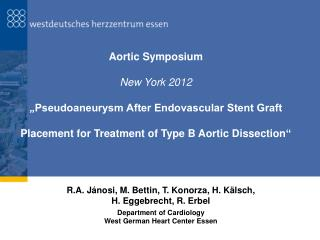 "Aortic Symposium New York 2012 ""Pseudoaneurysm After Endovascular Stent Graft"