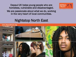 Depaul UK helps young people who are homeless, vulnerable and disadvantaged.