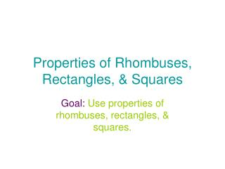Properties of Rhombuses, Rectangles, & Squares