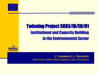 Twinning Project SK03/IB/EN/01 Institutional and  Capacity  Building in the Environmental Sector