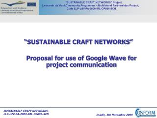 """SUSTAINABLE CRAFT NETWORKS""  	Proposal for use of Google Wave for project communication"