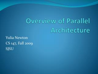 Overview of Parallel Architecture