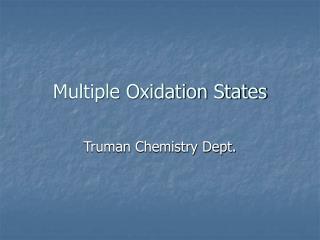 Multiple Oxidation States
