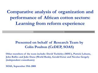 Presented on behalf of Research Team by Colin Poulton (CeDEP, SOAS)