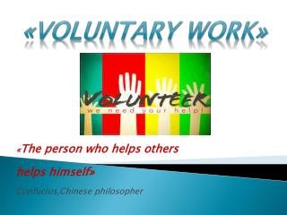 « The person who helps others helps himself » Confucius,Chinese philosopher