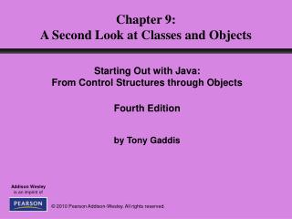 Chapter 9: A Second Look at Classes and Objects