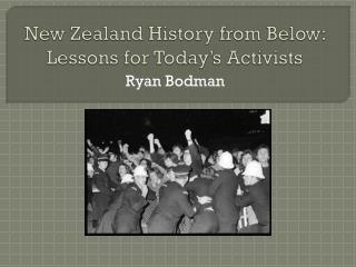 New Zealand History from Below:  Lessons for Today's Activists
