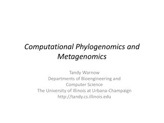 Computational  Phylogenomics  and  Metagenomics