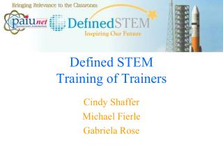 Defined  STEM  Training  of Trainers